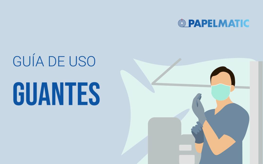 papelmatic-higiene-profesional-guia-usar-guantes