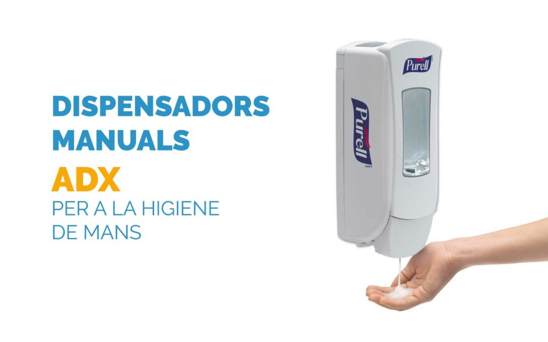 Dispensadors manuals ADX per a la higiene de mans